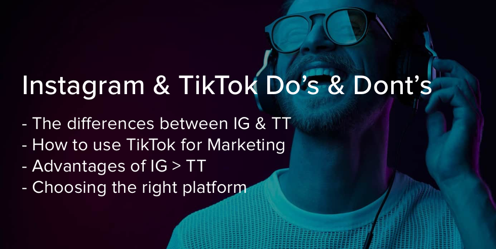 Instagram vs. TikTok: Do's & Dont's For Your First Journey into TikTok for Brands